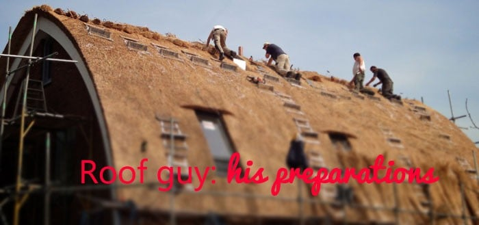 Roof guy preparations