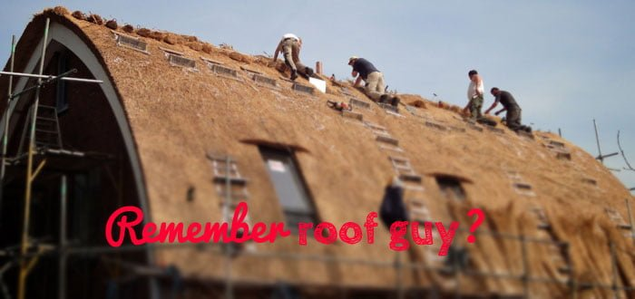 Remember roof guy